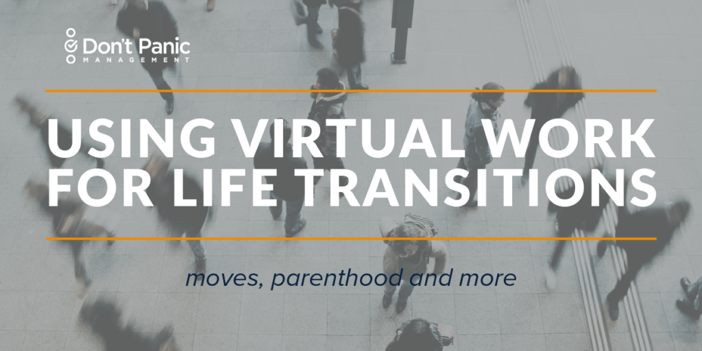 How Virtual Work Simplifies Life's Biggest Transitions