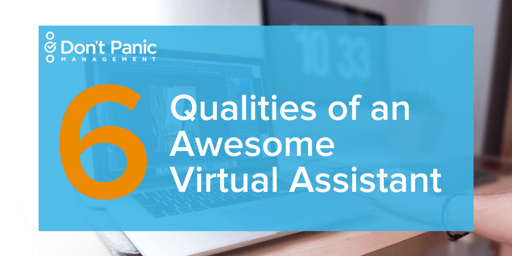 What Makes a Good Virtual Assistant? | Don't Panic Mgmt