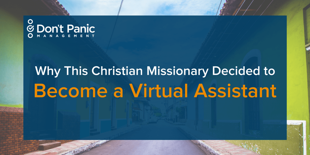 Why This Christian Missionary Decided to Become a Virtual Assistant at Don't Panic Mgmt