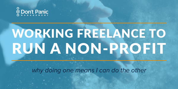 How Freelance Work Helps Me Run My Nonprofit