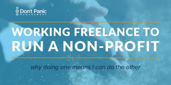 How Freelance Work Helps Me Run My Nonprofit