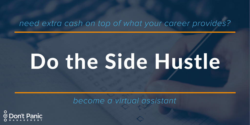 Need a Side Hustle? Become a Virtual Assistant. | Don't Panic Mgmt